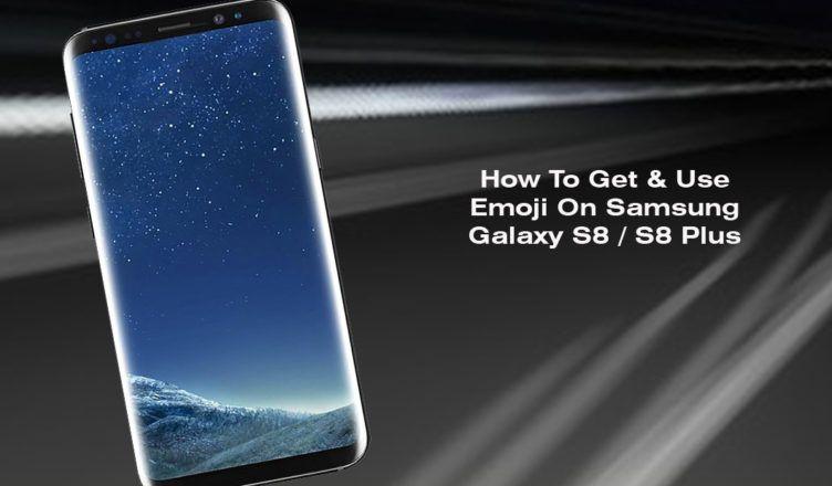How to get use emoji on samsung galaxy s8 s8 plus