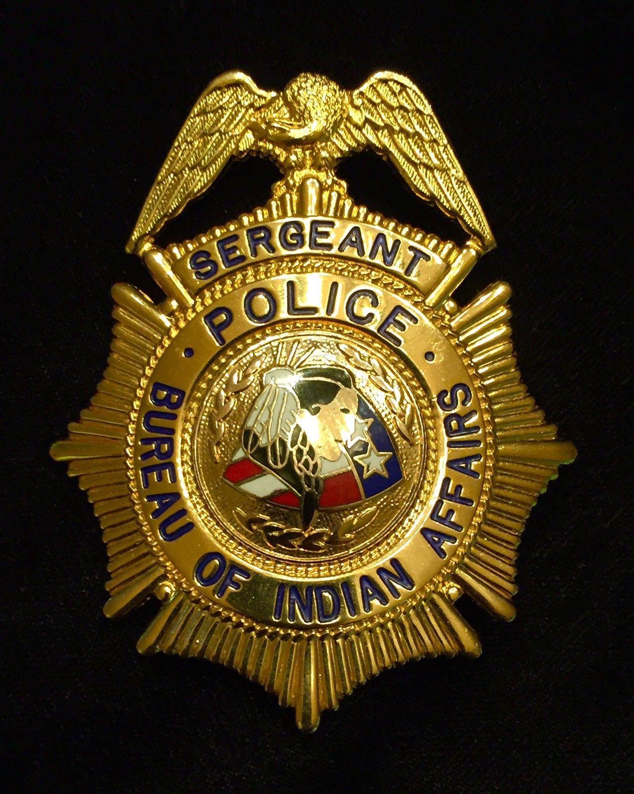Police Sergeant Bureau Of Indian Affairs Police Badge Indian Police Service Indian Police