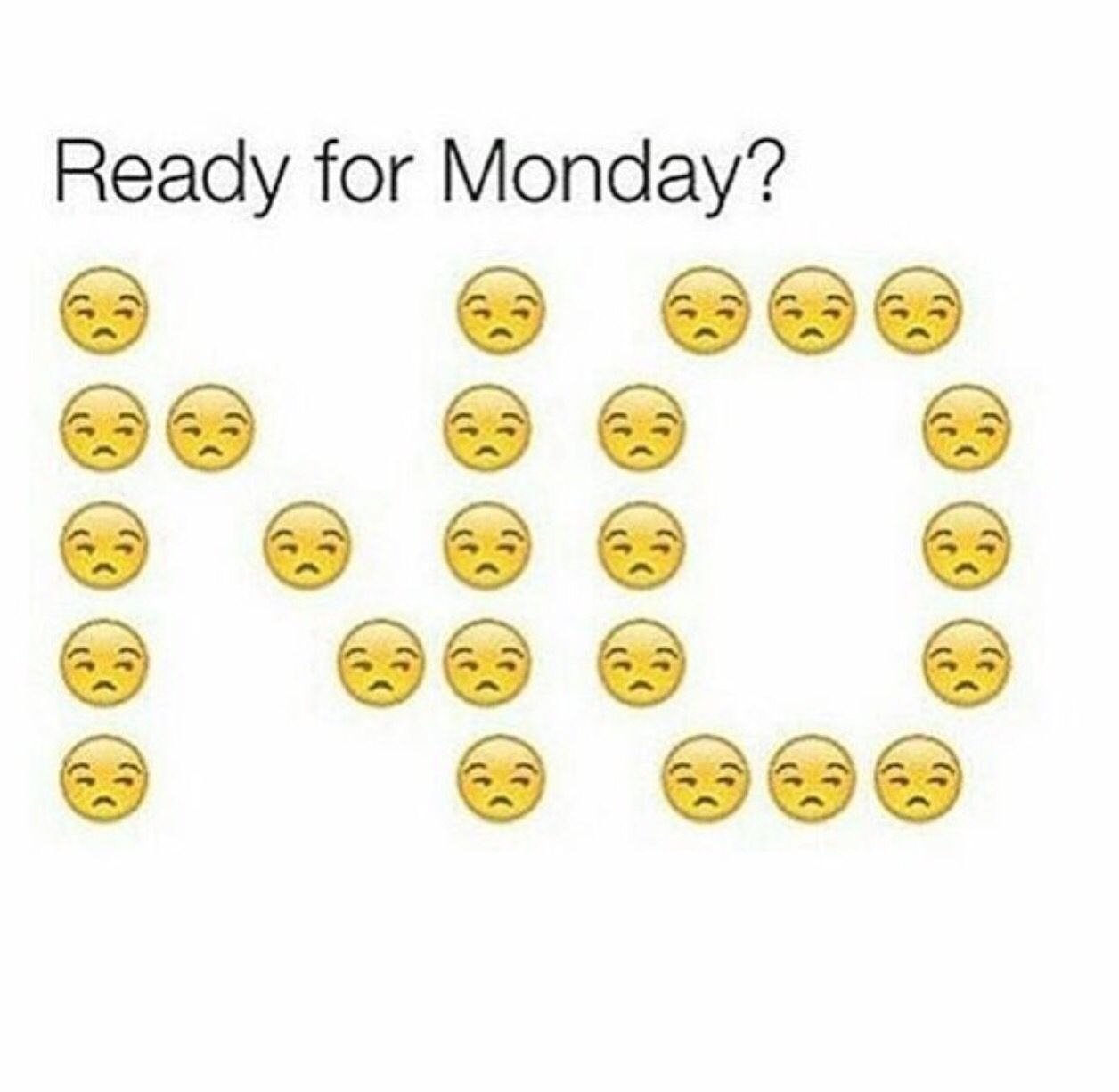 Ready for Monday? Tomorrow is monday, Weekday quotes