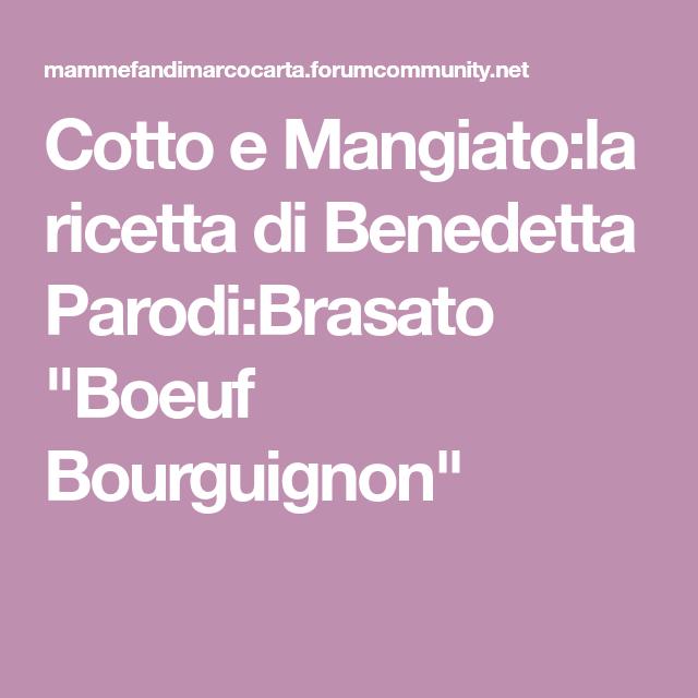 Cotto E Mangiatola Ricetta Di Benedetta Parodibrasato Boeuf