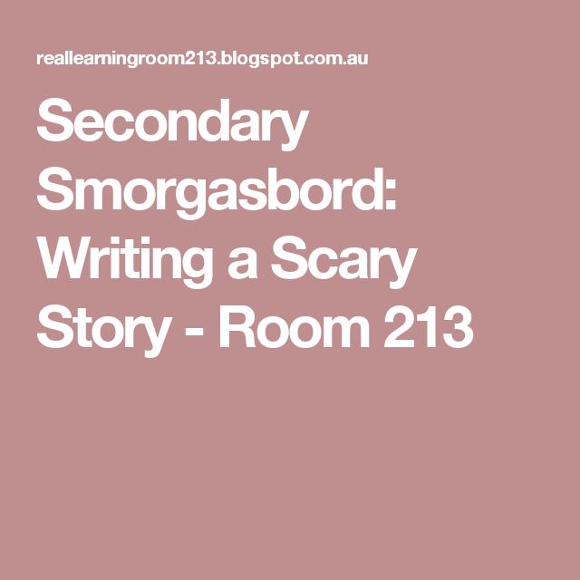 Secondary Smorgasbord: Writing a Scary Story - Room 213 | 8