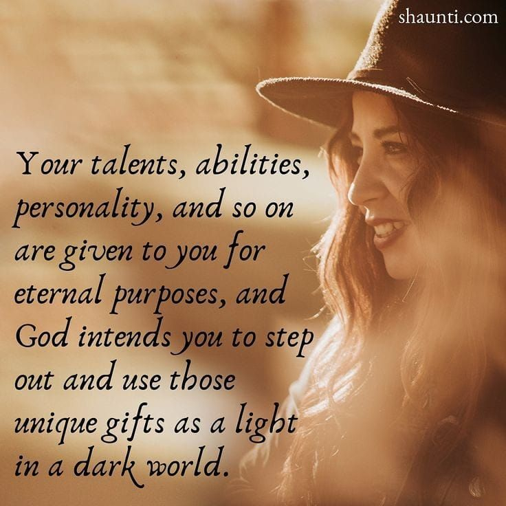 Dont hide your talents gifts you have away they were