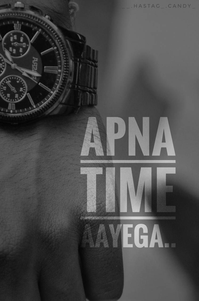 APNA TIME AAYEGA | Image | Swag quotes, Wallpaper quotes, Popular quotes