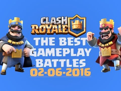 Clash Royale Gameplay - The Best Battles in Clash Royale - Ep 1 - YouTube