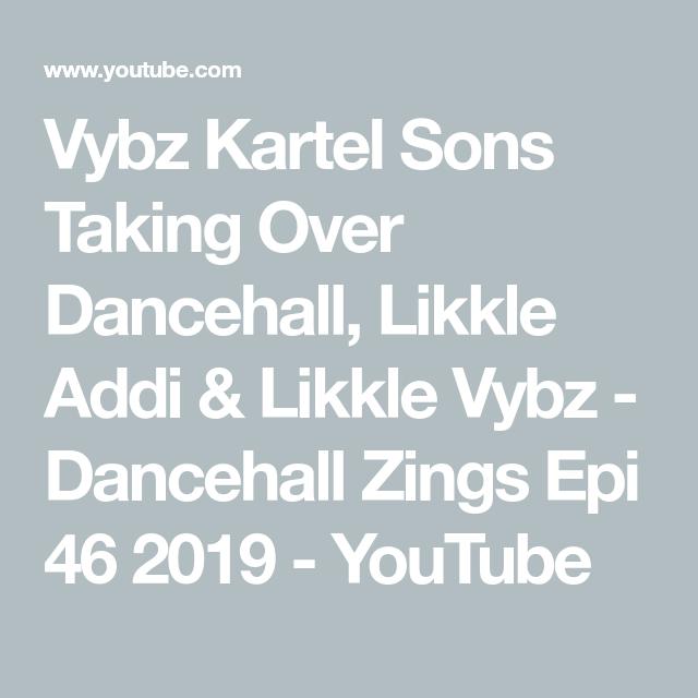 Vybz Kartel Sons Taking Over Dancehall Likkle Addi Likkle Vybz Dancehall Zings Epi 46 2019 Youtube Vybz Kartel Youtube Song Reviews