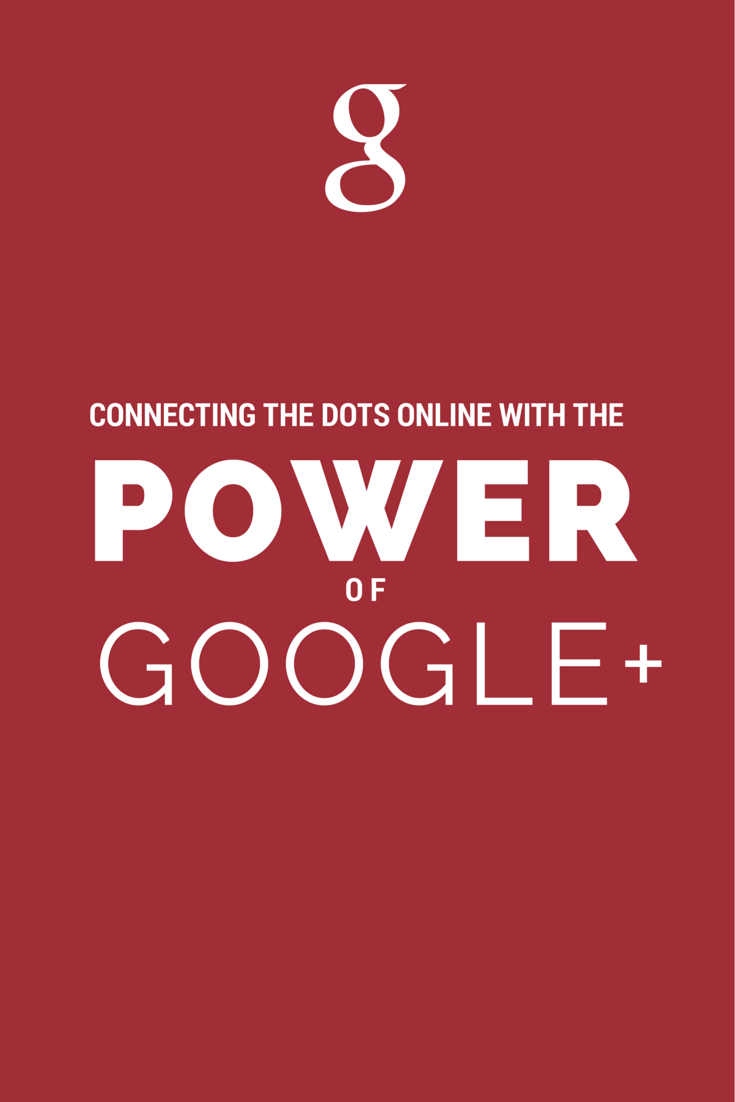 connect the online dots with the power of google plus sociala