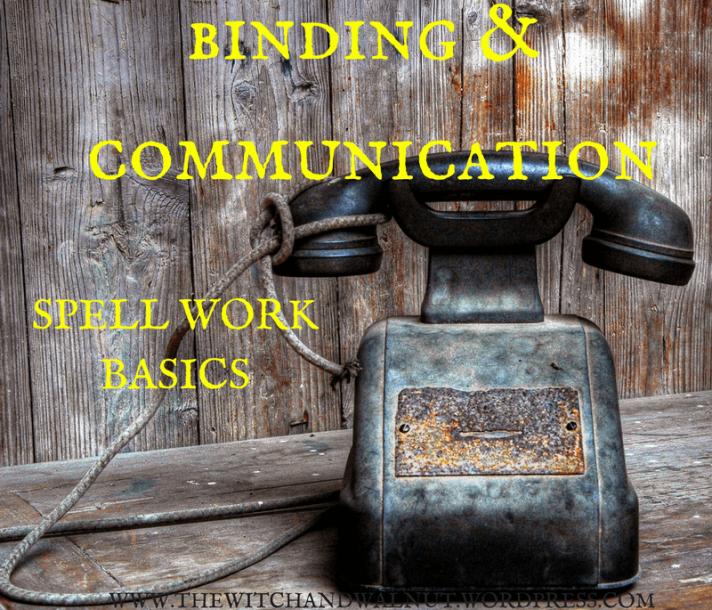 Binding & Communication Spell Work Basics