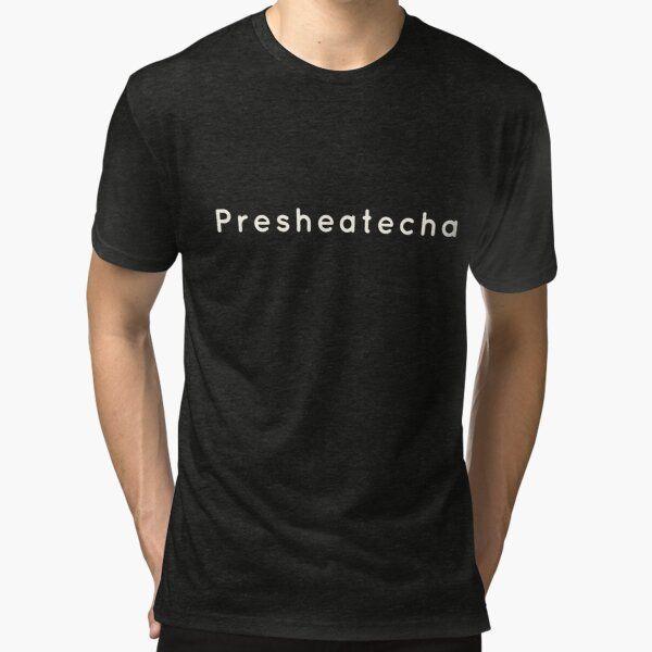 presheatecha t-shirts Tri-blend T-Shirt by Amiine4real