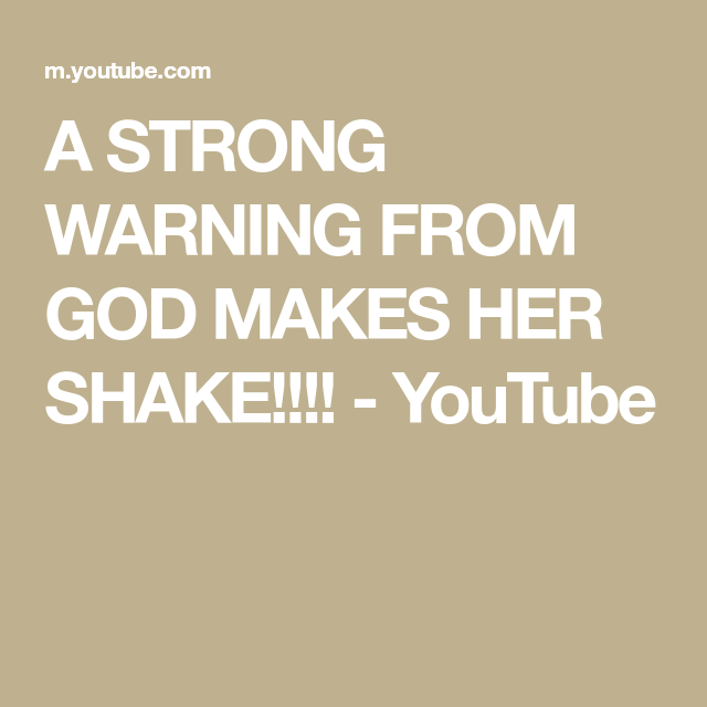 A STRONG WARNING FROM GOD MAKES HER SHAKE!!!! YouTube