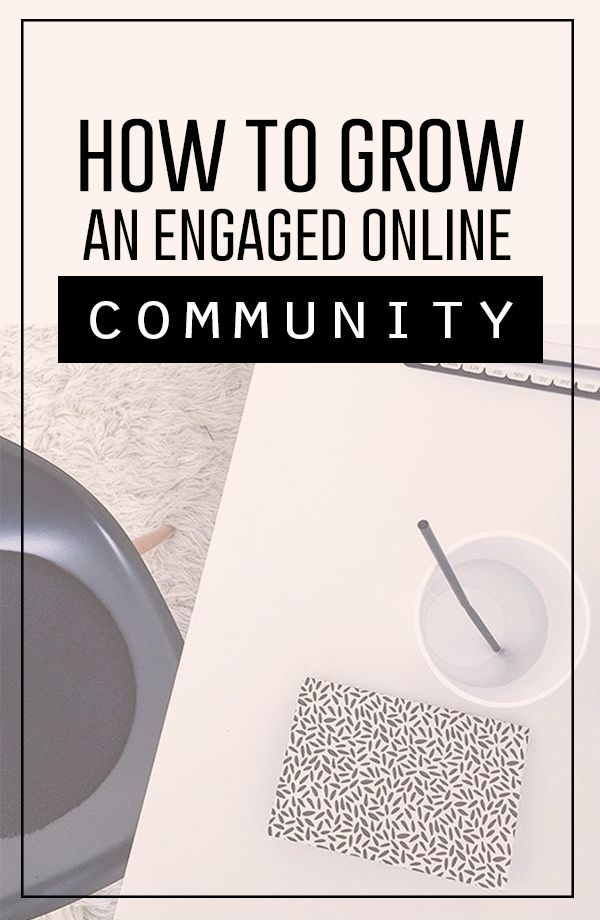 How to Grow An Engaged Online Community | The Social Media