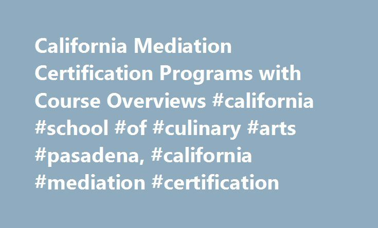 California Mediation Certification Programs with Course Overviews ...