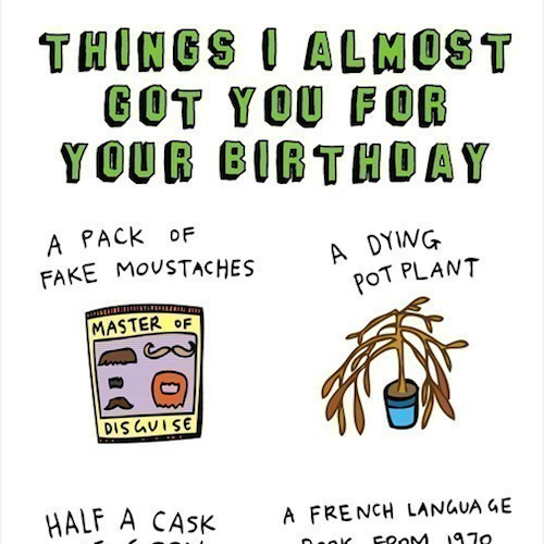 THINGS I ALMOST GOT YOU FOR YOUR BIRTHDAY GREETING CARD