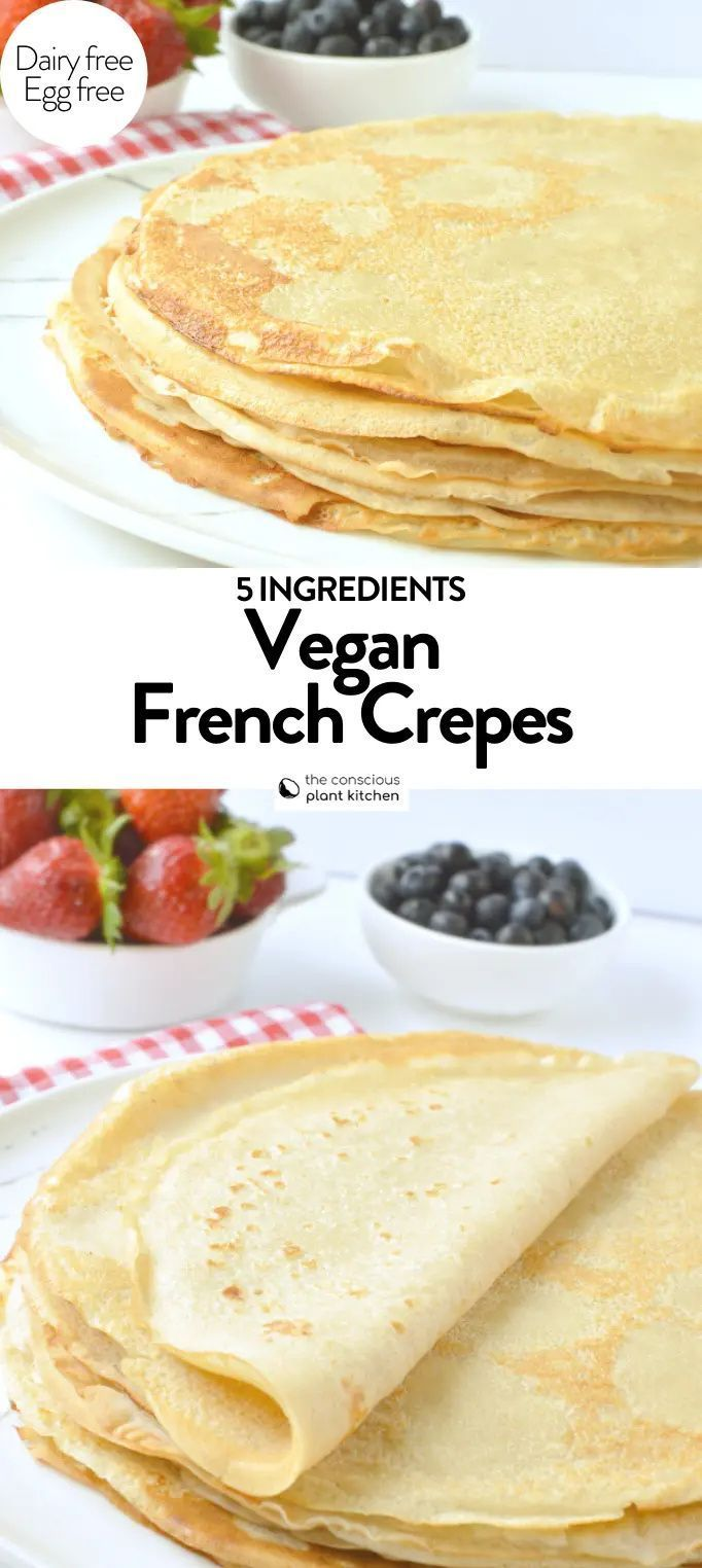 Vegan Crepes Recipe Eggless Crepes The Conscious Plant Kitchen Vegan Breakfast Easy Vegan Crepes Recipe Vegan Crepes
