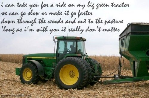 I Ll Take You For A Ride On My Big Green Tractor Country Songs