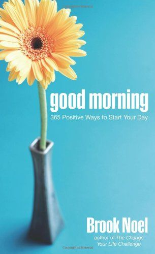 Good Morning: 365 Positive Ways to Start Your Day by Brook Noel http://www.amazon.com/dp/1402212240/ref=cm_sw_r_pi_dp_YKh7wb00K67B4