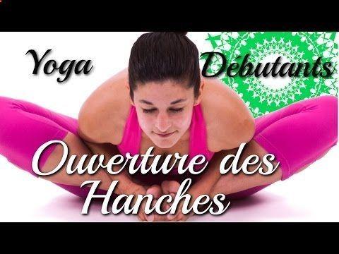 yoga pour débutants  ouverture des hanches avec ariane