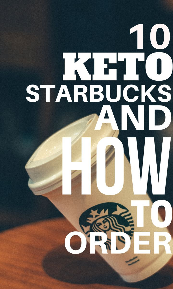 Top 10 Keto Starbucks Drinks and How to Order the Right