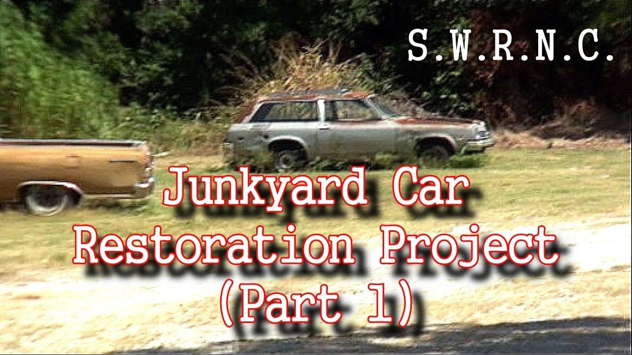 How To Restore A JUNKYARD Car-Part 1-Using A Cutting Torch The ...