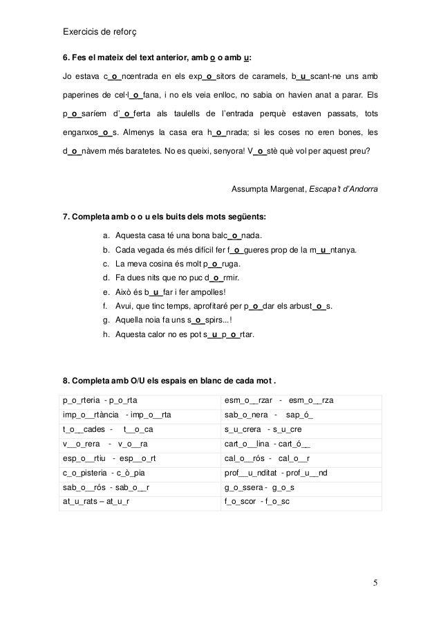 Exercicis De Reforç 6 Fes El Mateix Del Text Anterior Amb O O Amb U Jo Estava C O Ncentrada En Els Exp O Sito Ortografia Catalana Llengua Catalana Catalanes