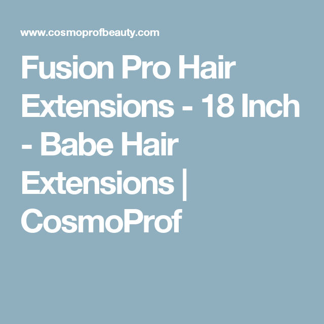 Fusion Pro Hair Extensions 18 Inch Babe Hair Extensions
