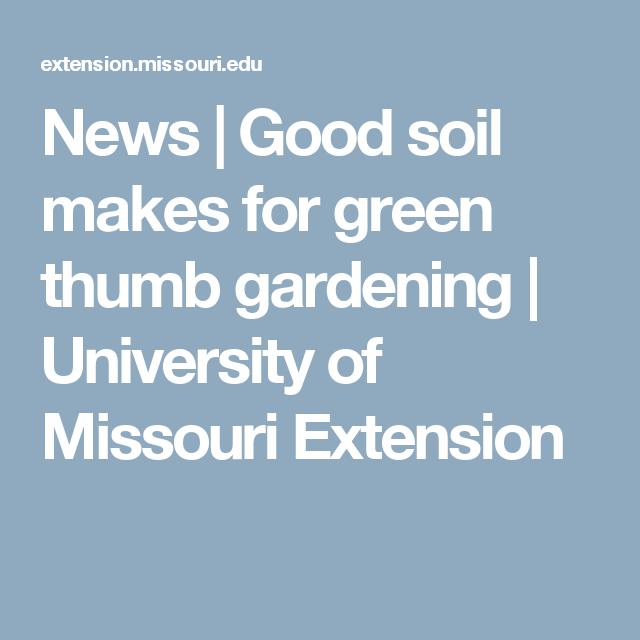 News | Good soil makes for green thumb gardening | University of Missouri Extension