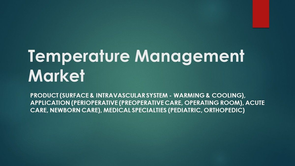 Temperature Management Market is Projected to Reach 3.0