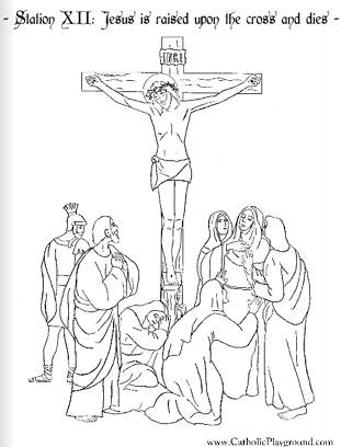 Print A Coloring Page Of The Twelfth Station Cross Here At Catholic Playground Or Browse Other Stations Images And Crafts