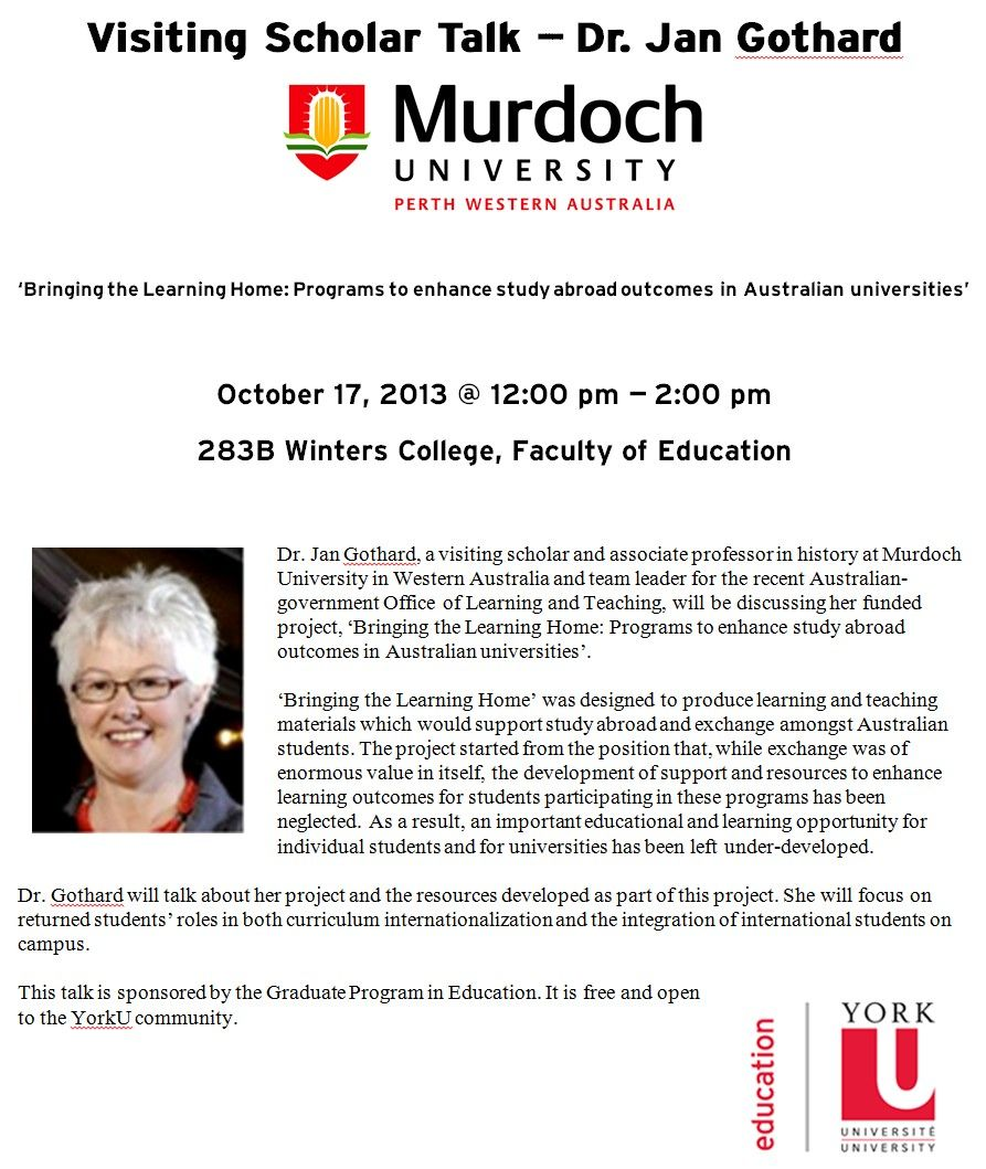 """Happening in an hour - check it out! """"Visiting Scholar Talk – Dr. Jan Gothard, Murdoch University, Perth, Western Australia. 'Bringing the Learning Home: Programs to enhance study abroad outcomes in Australian universities'  October 17, 2013 @ 12:00  – 14:00, 283B Winters College, Faculty of Education"""""""