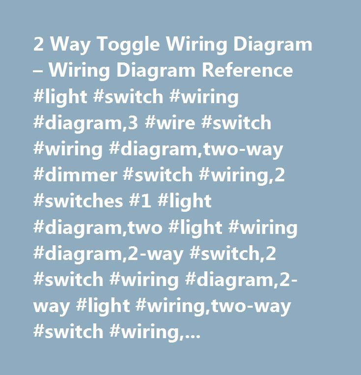2 Way Toggle Wiring Diagram – Wiring Diagram Reference #light ...