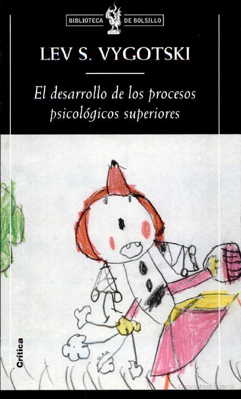 El Desarrollo De Los Procesos Psicol C3 B3gicos Superiores De Lev Vygotsky Jpg 904 1493 Teorias Del Aprendizaje Psicologia Psicologia Pdf