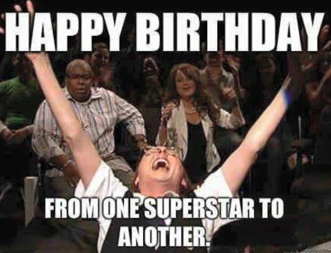 Superstar Birthday Humor Happy Birthday Funny Happy Birthday Meme