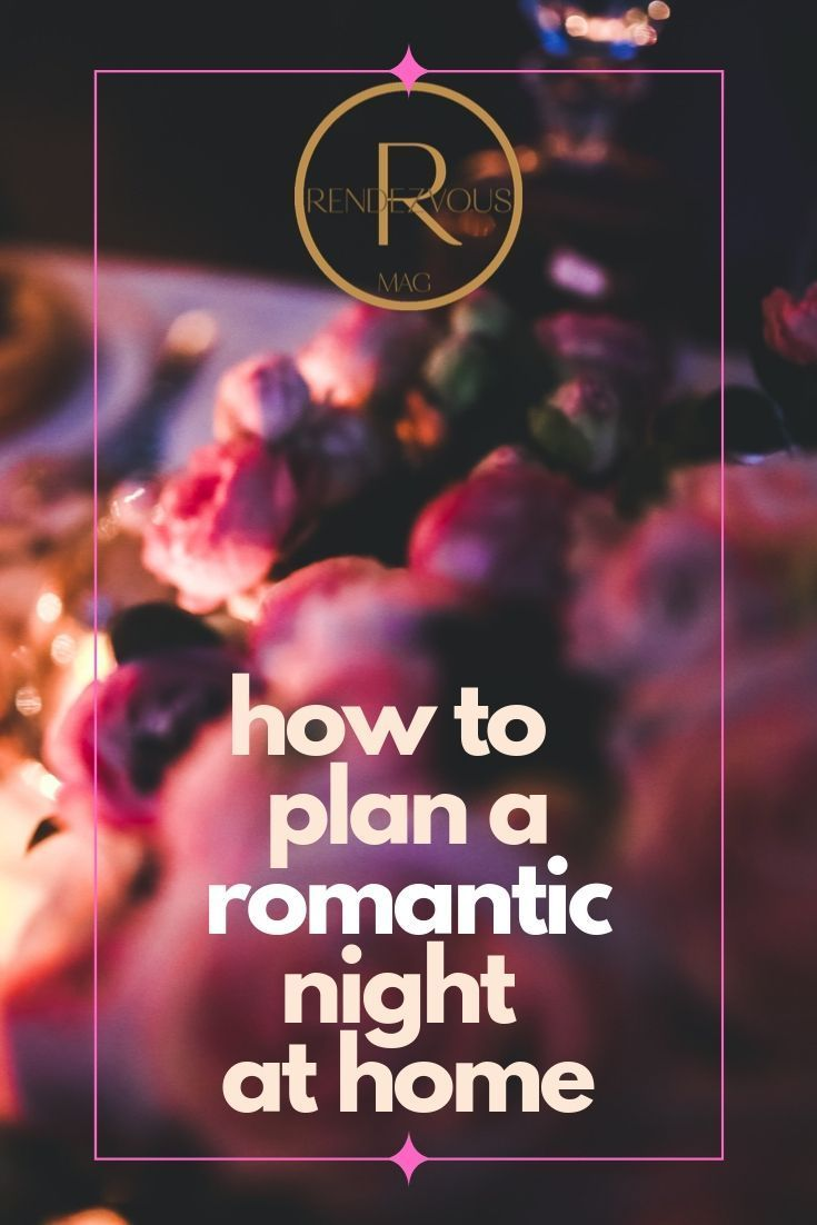 How to Plan a Romantic Night at Home that is Really ...