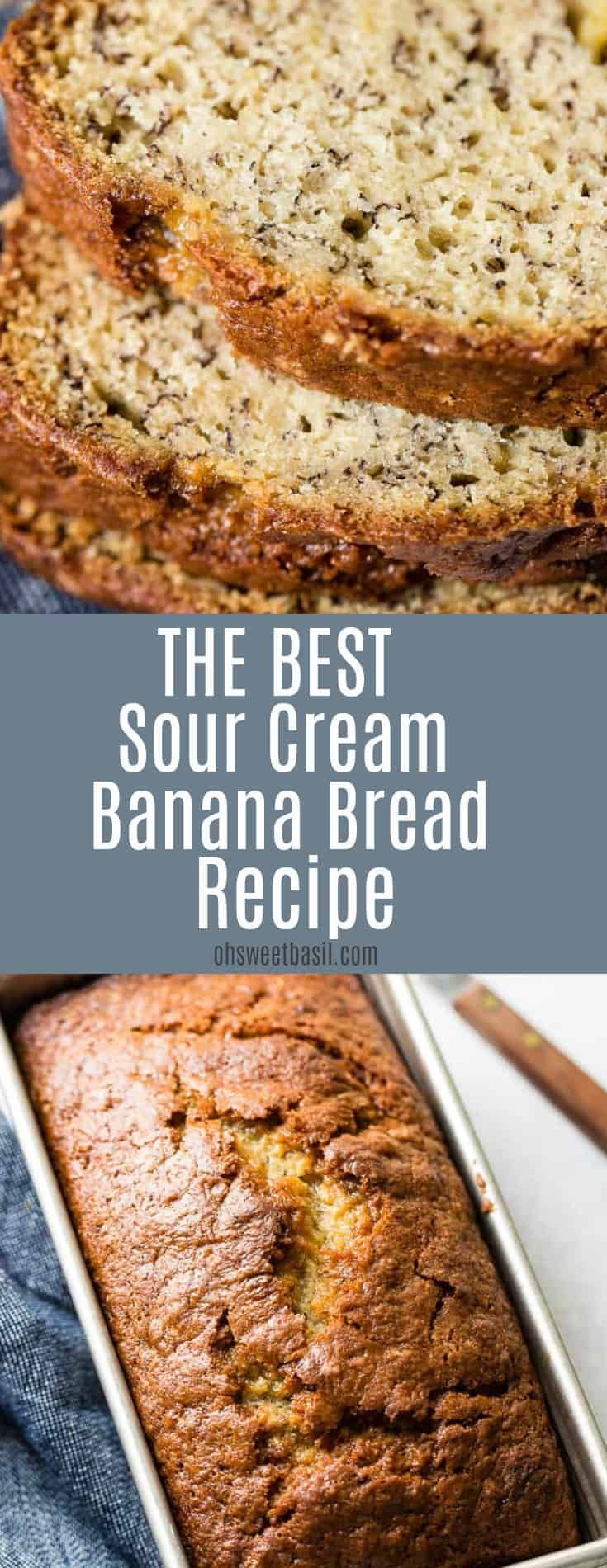 Moist Banana Bread With Sour Cream Oh Sweet Basil Recipe Sour Cream Banana Bread Best Banana Bread Sour Cream Recipes