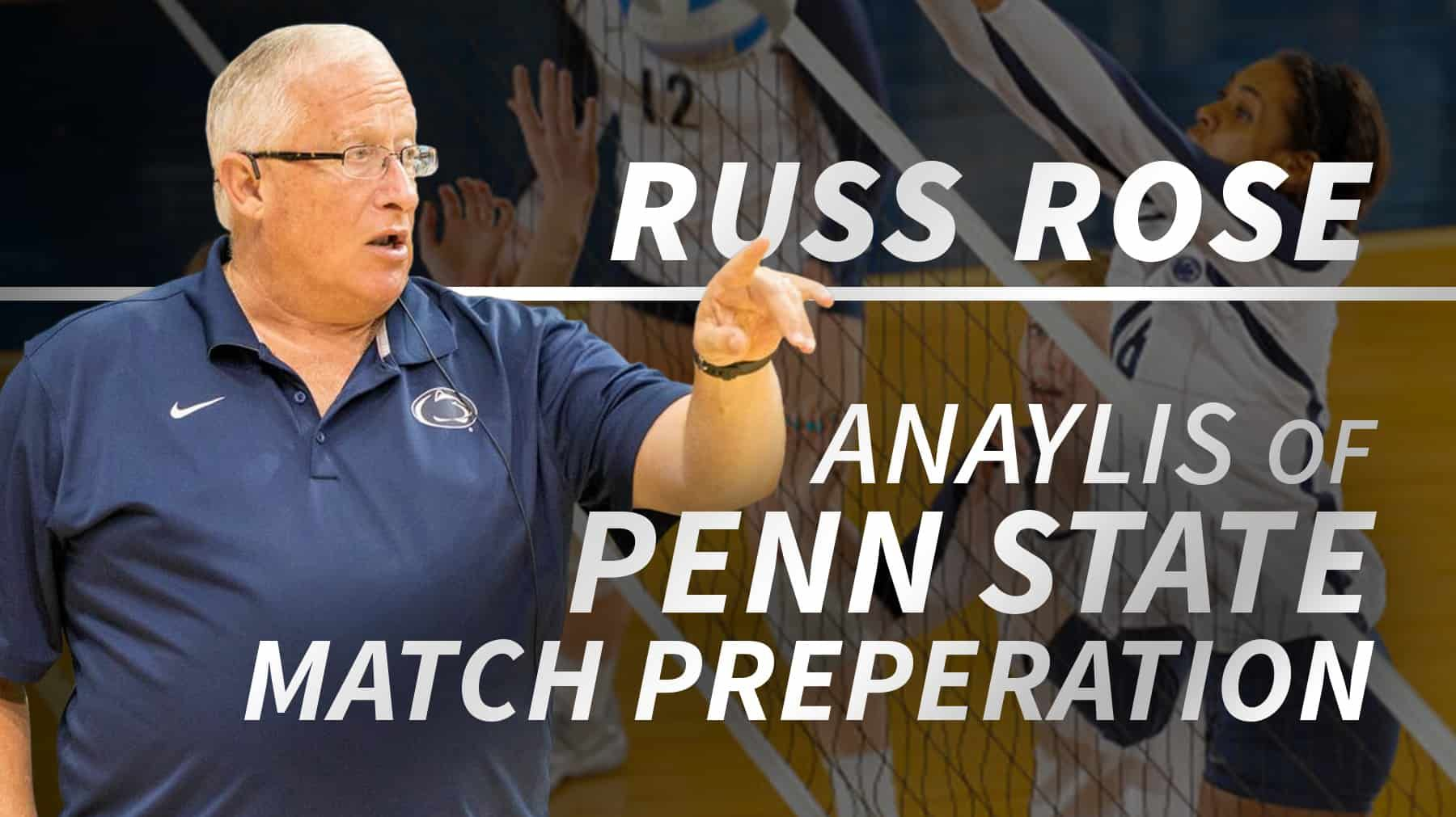 Russ Rose Analysis Of Penn State Match Preparation With Images Coaching Volleyball Volleyball Workouts Volleyball