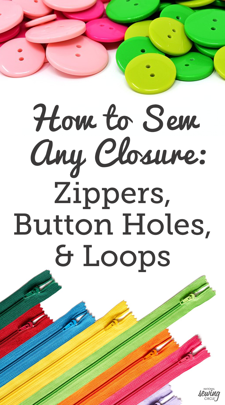 Closures: Zippers, Button Holes & Loops