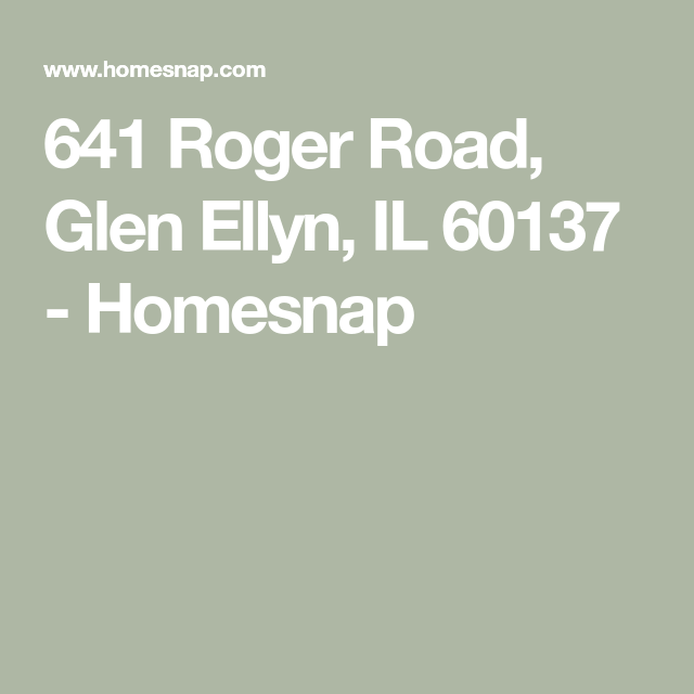 641 Roger Road, Glen Ellyn, IL 60137 In 2020