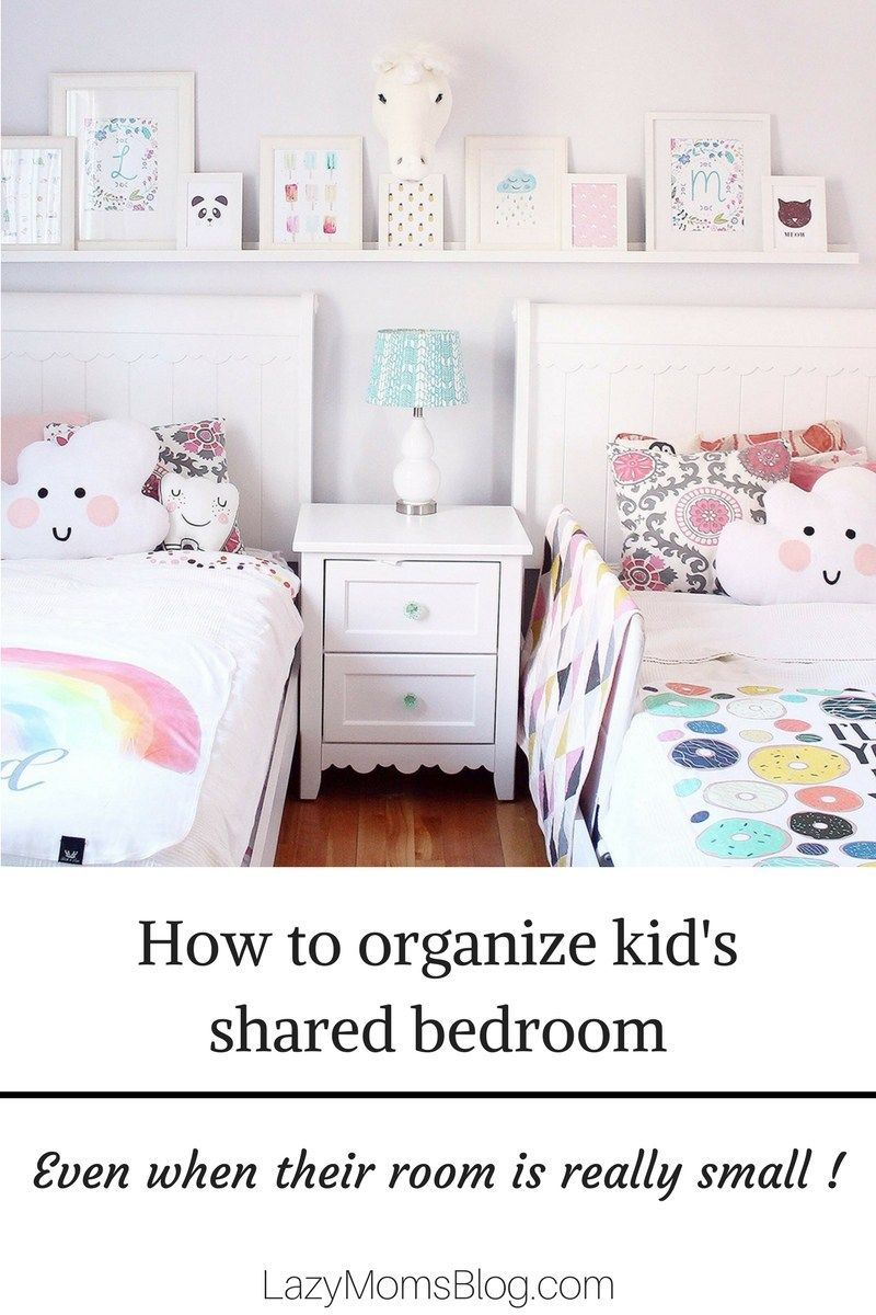 How To Organize Kid S Shared Bedroom Joanna Anastasia Shared Girls Room Small Kids Bedroom Kids Shared Bedroom