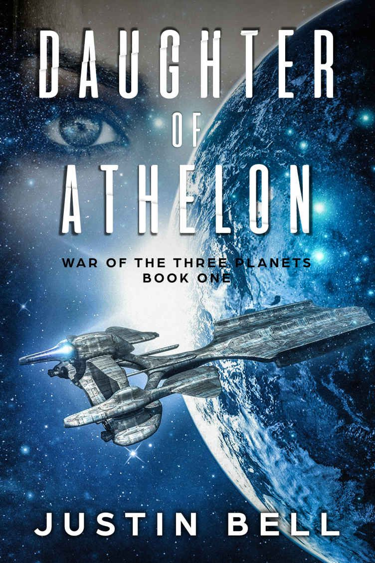 Daughter of Athelon (War of the Three Planets Book 1) by Justin Bell ...