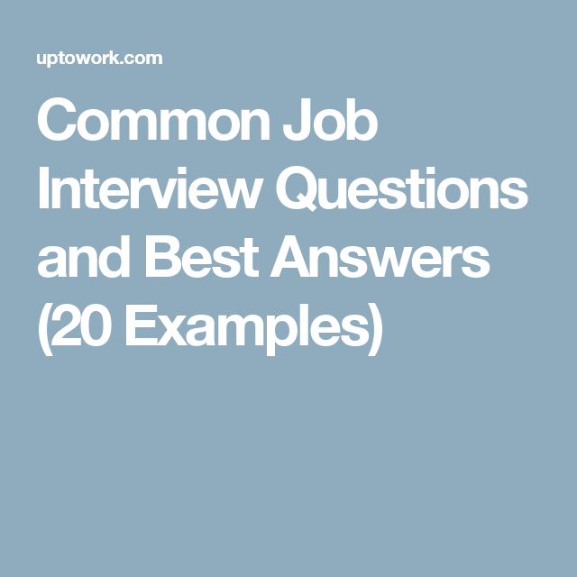 common job interview questions and best answers 20 examples