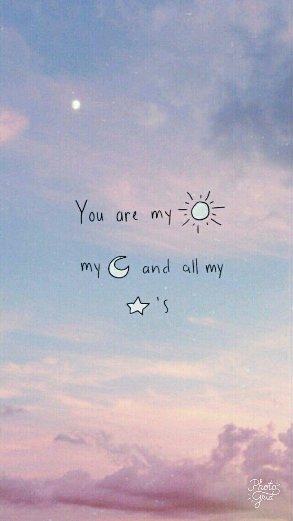 Você é Meu Sol Minha Lua E Todas As Minhas Estrelas Wallpapers