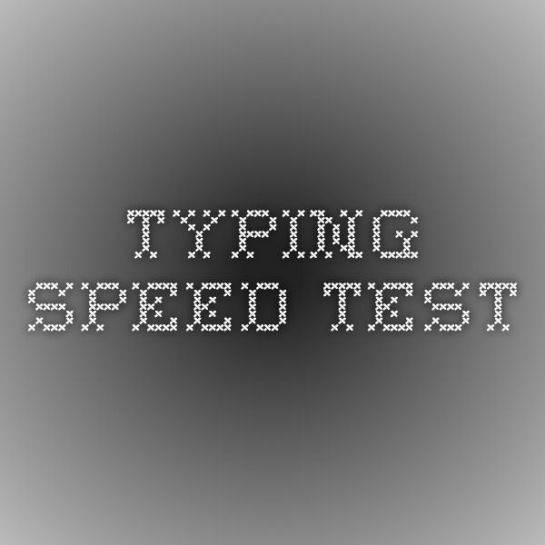Pin by Doreen Snyder on test | Speed test, Type
