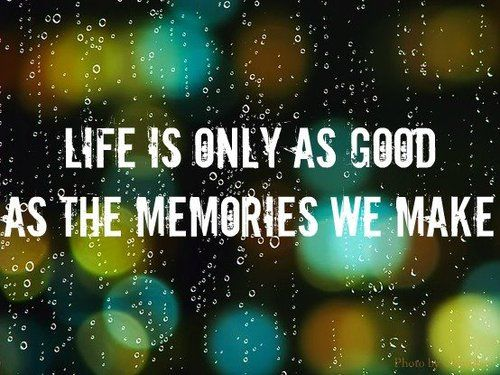 Pin By Kicksend On Ah Memories Quotes Making Memories Quotes Happy Quotes Smile Memories Quotes