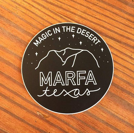 Vinyl sticker marfa texas magic in the desert black white mountains stars marfa texas white mountains and texas
