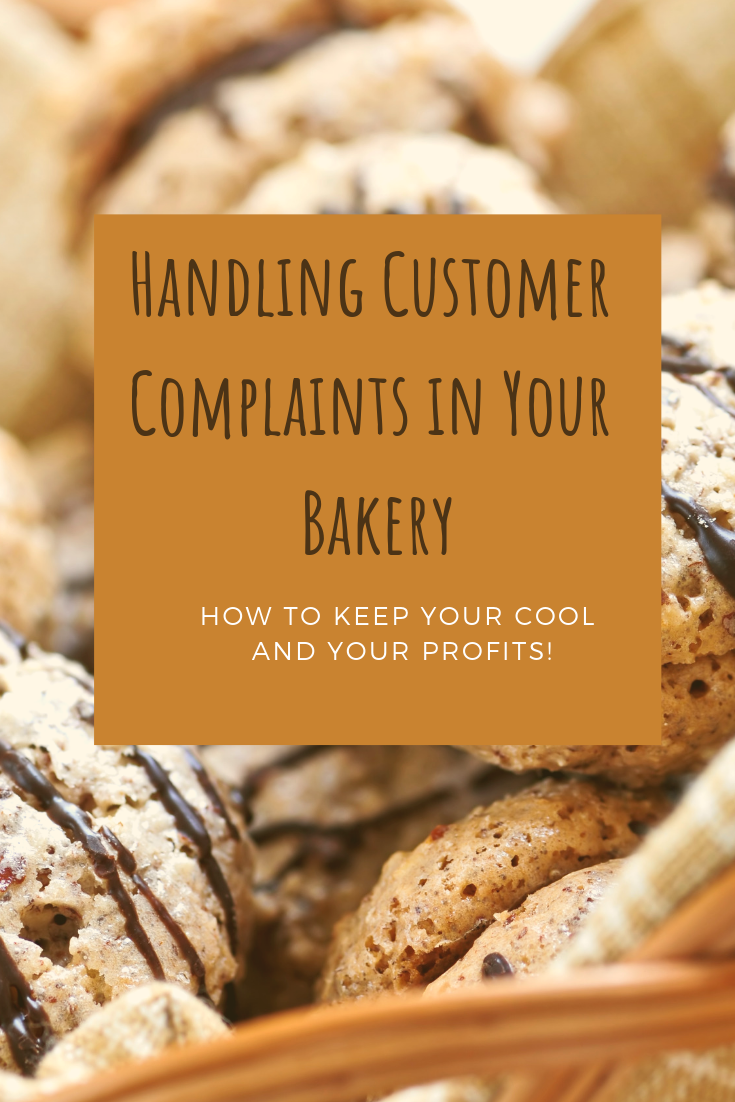 Owning a bakery has its ups and downs! Complaints are a fact