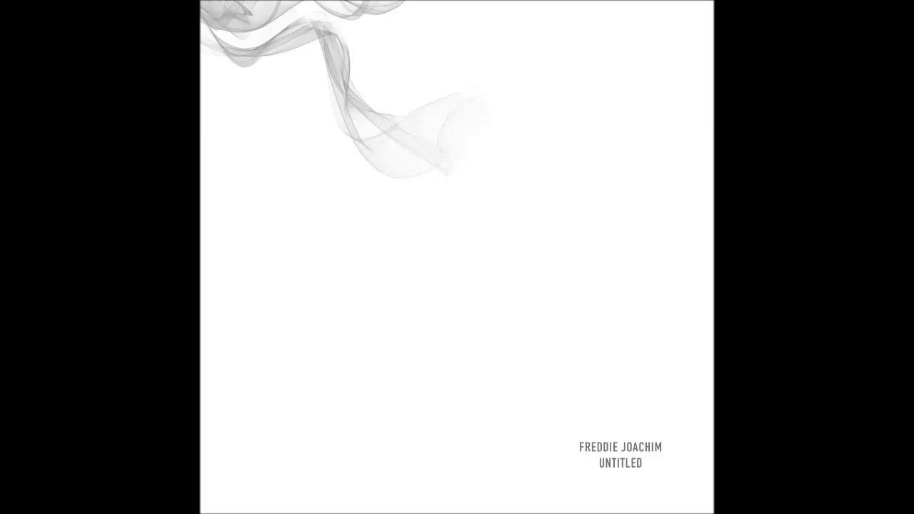 Freddie Joachim Untitled Full Album 2017 Album Untitled Okay Gesture