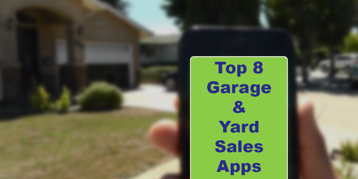 Top 8 Garage 038 Yard Sale Apps For Android Iphone Yard Sale App Garage