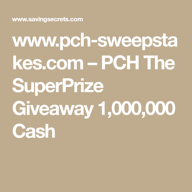 www pch-sweepstakes com – PCH The SuperPrize Giveaway 1,000,000 Cash