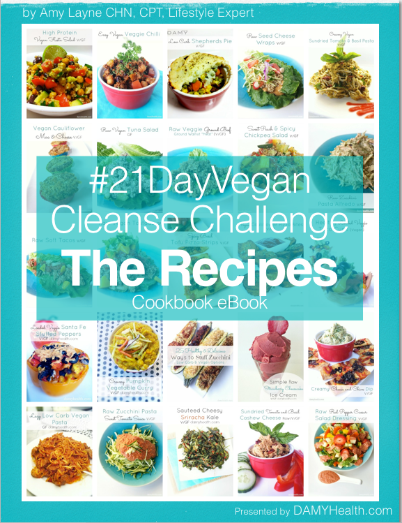 The 21 Day Vegan Cleanse Challenge The Recipes Ebook Whether You Are Doing The Cleanse Challenge Or Not These Recipes Make For Simple Fast