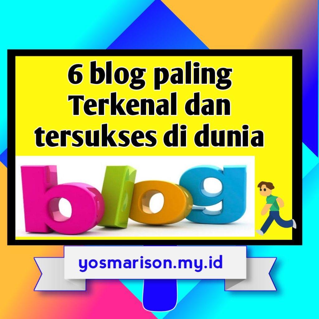 6 Blog Paling Terkenal Dan Tersukses Di Dunia Blogger Tips Blog Startup
