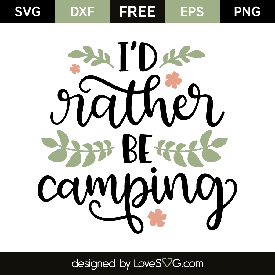 I'd rather be camping Svg quotes, Cricut